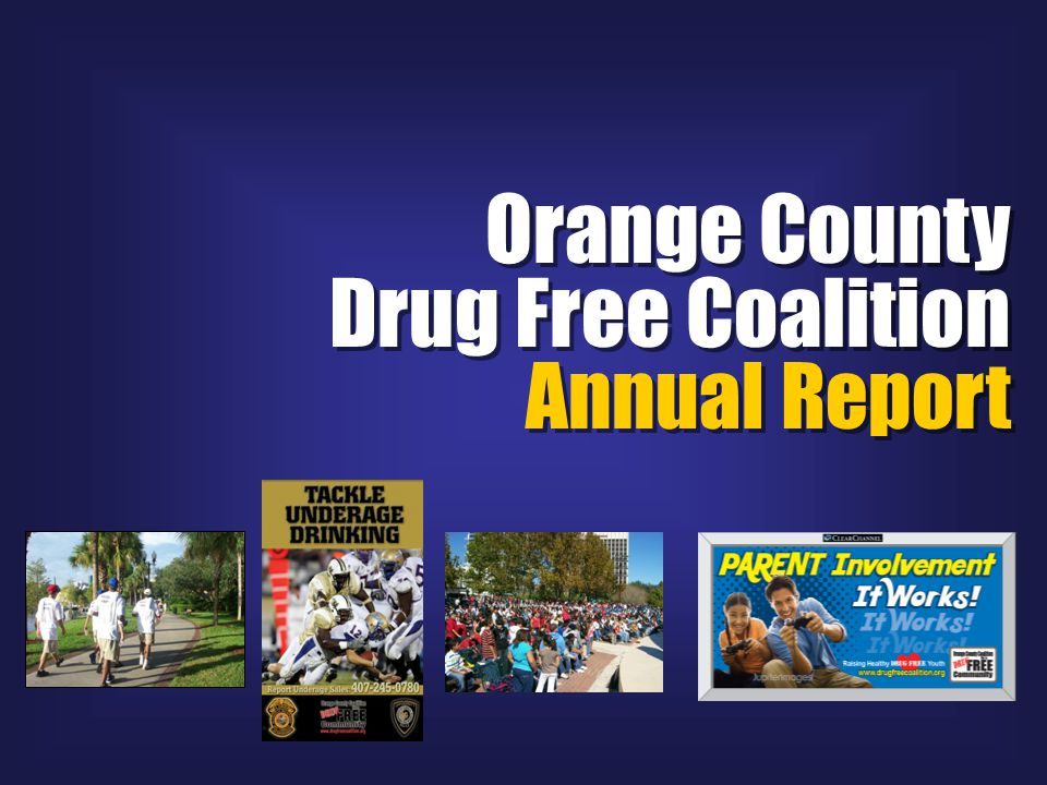 Orange County Drug Free Coalition Annual Report Orange County Drug Free Coalition Annual Report