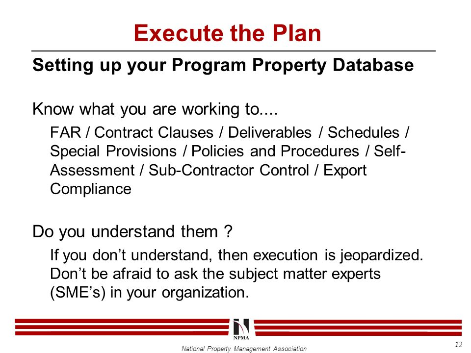 National Property Management Association Setting up your Program Property Database Know what you are working to....