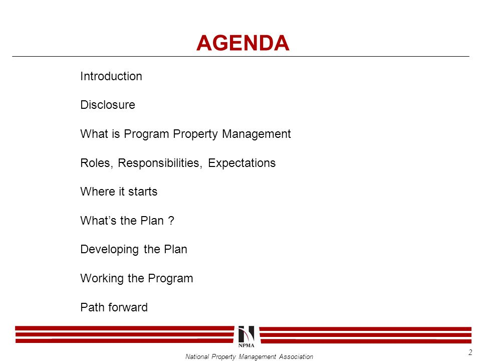 National Property Management Association AGENDA Introduction Disclosure What is Program Property Management Roles, Responsibilities, Expectations Where it starts What's the Plan .