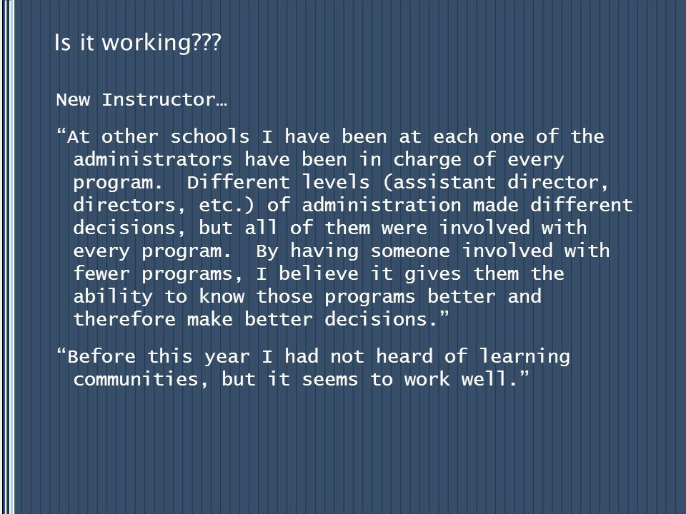 "Is it working??? New Instructor… ""At other schools I have been at each one of the administrators have been in charge of every program. Different level"