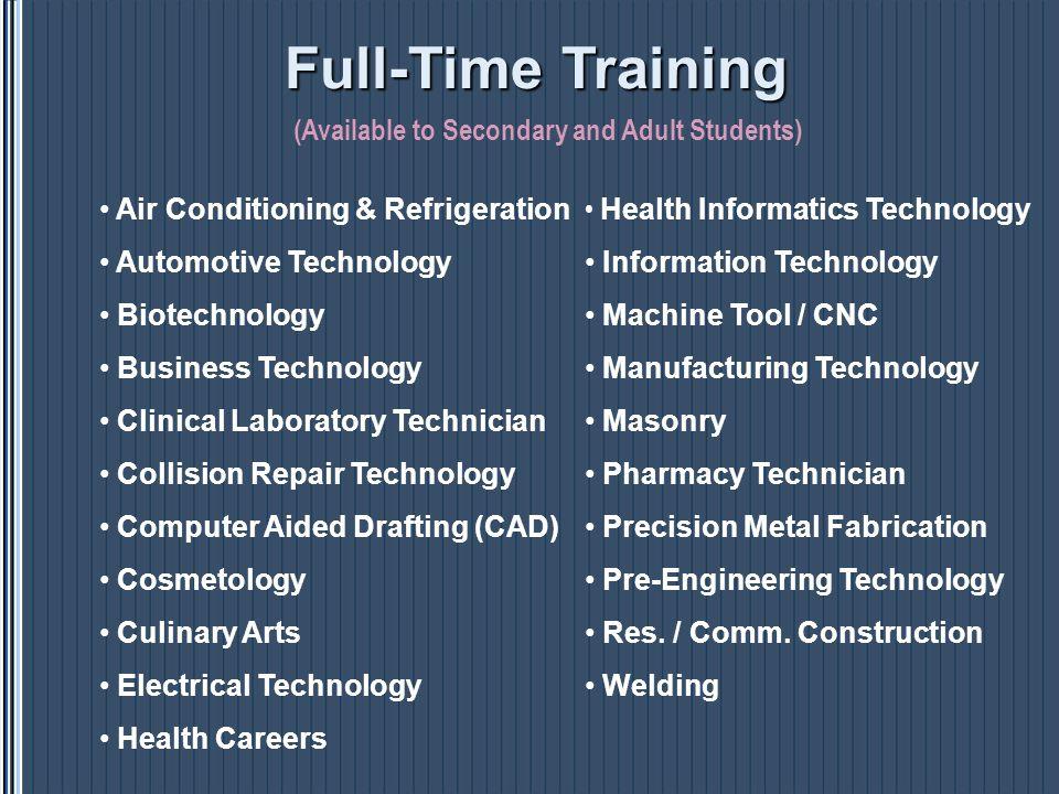 Emergency Medical Technician - Paramedic Practical Nursing Radiologic Technology (Available to Adult Students) Full-TimeTraining Full-Time Training