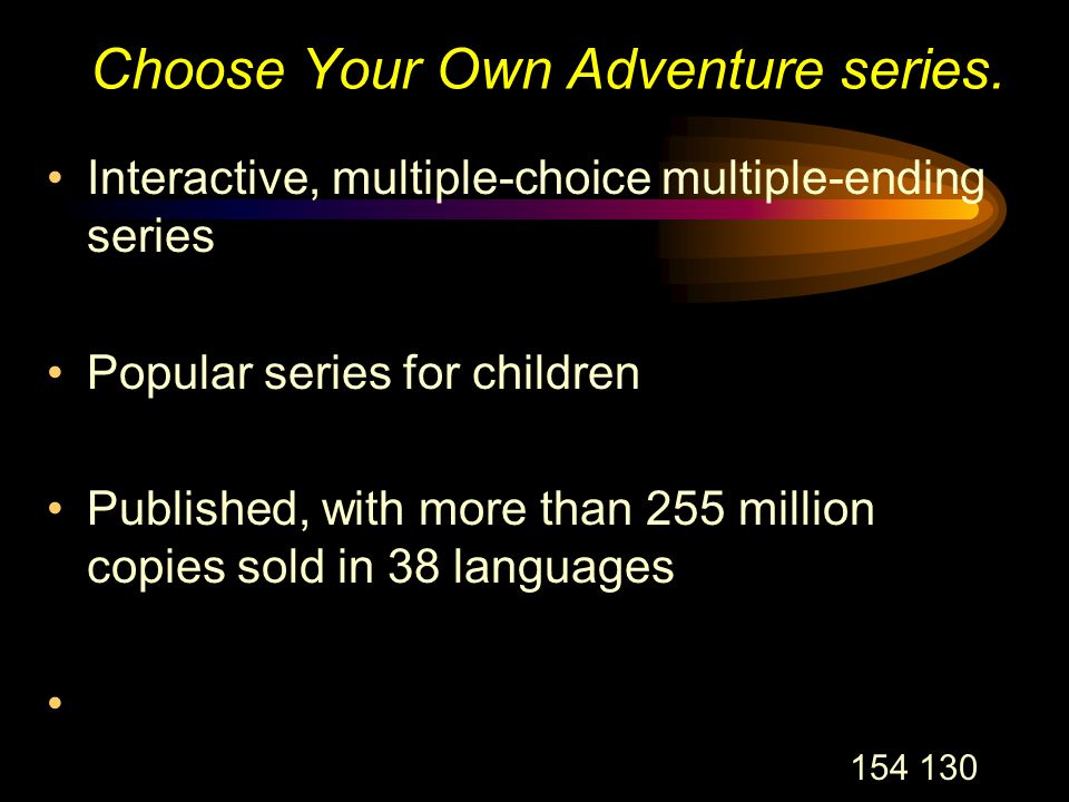 154 130 Choose Your Own Adventure series.