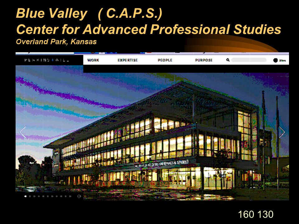 160 130 Blue Valley ( C.A.P.S.) Center for Advanced Professional Studies Overland Park, Kansas