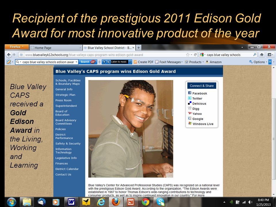 175 130 Recipient of the prestigious 2011 Edison Gold Award for most innovative product of the year Blue Valley CAPS received a Gold Edison Award in the Living, Working and Learning