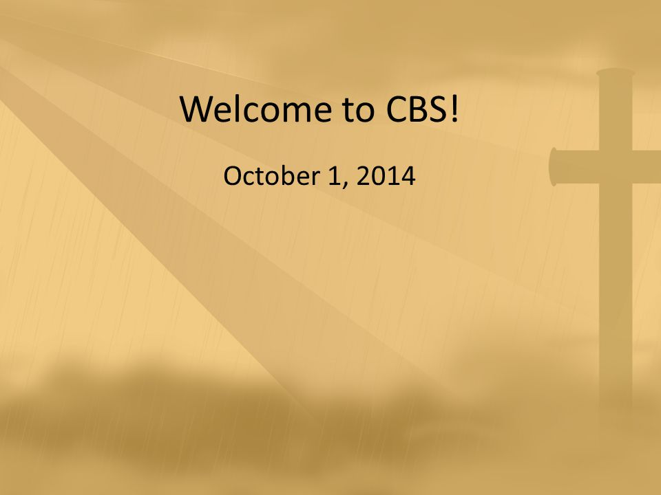 Welcome to CBS! October 1, 2014