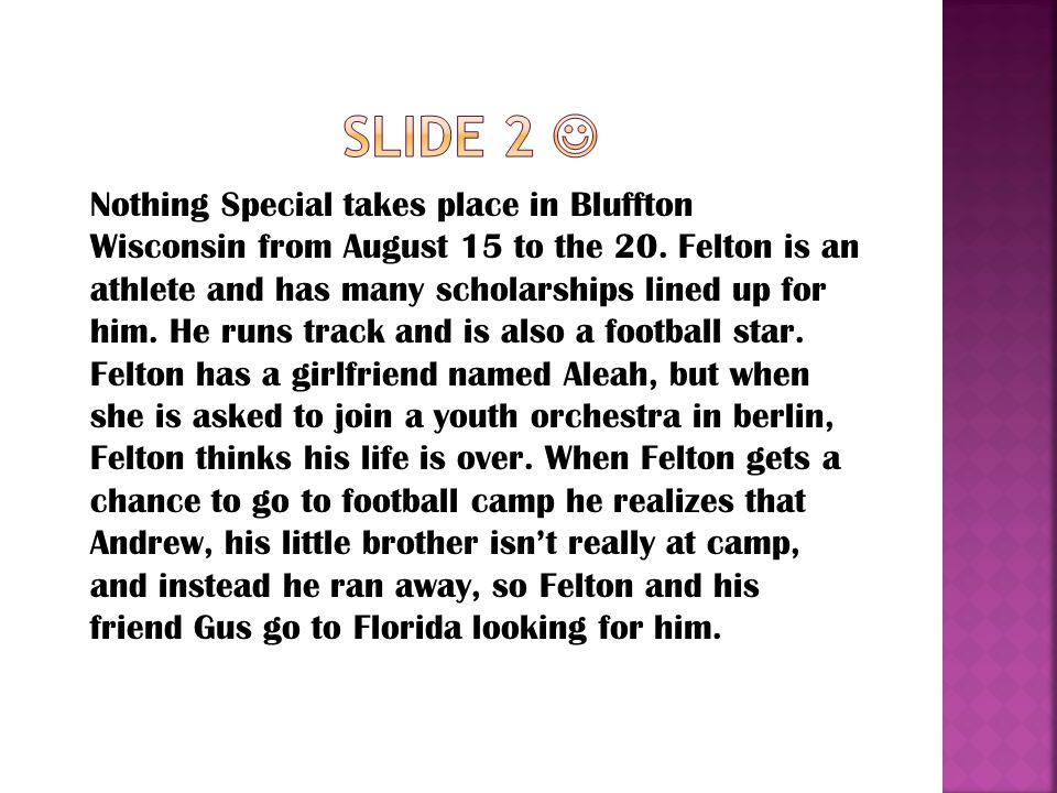 Nothing Special takes place in Bluffton Wisconsin from August 15 to the 20.