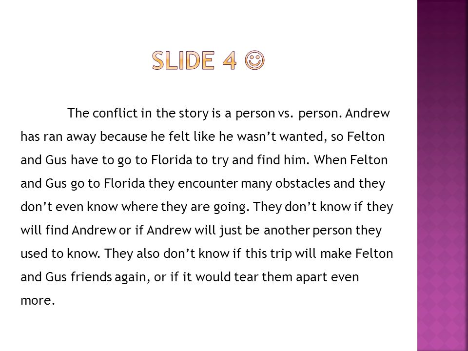 The conflict in the story is a person vs. person.