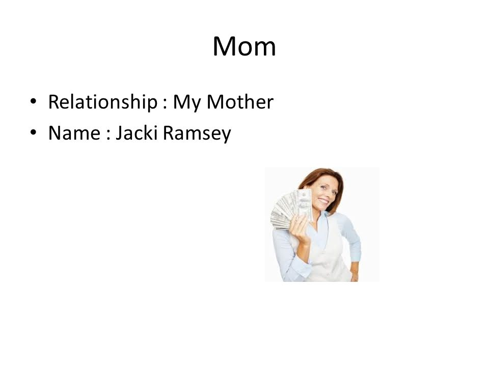 Mom Relationship : My Mother Name : Jacki Ramsey