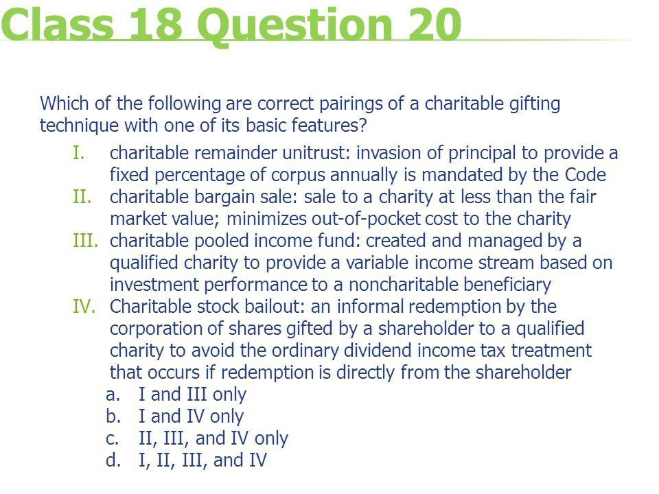 Class 18 Question 20 Which of the following are correct pairings of a charitable gifting technique with one of its basic features.