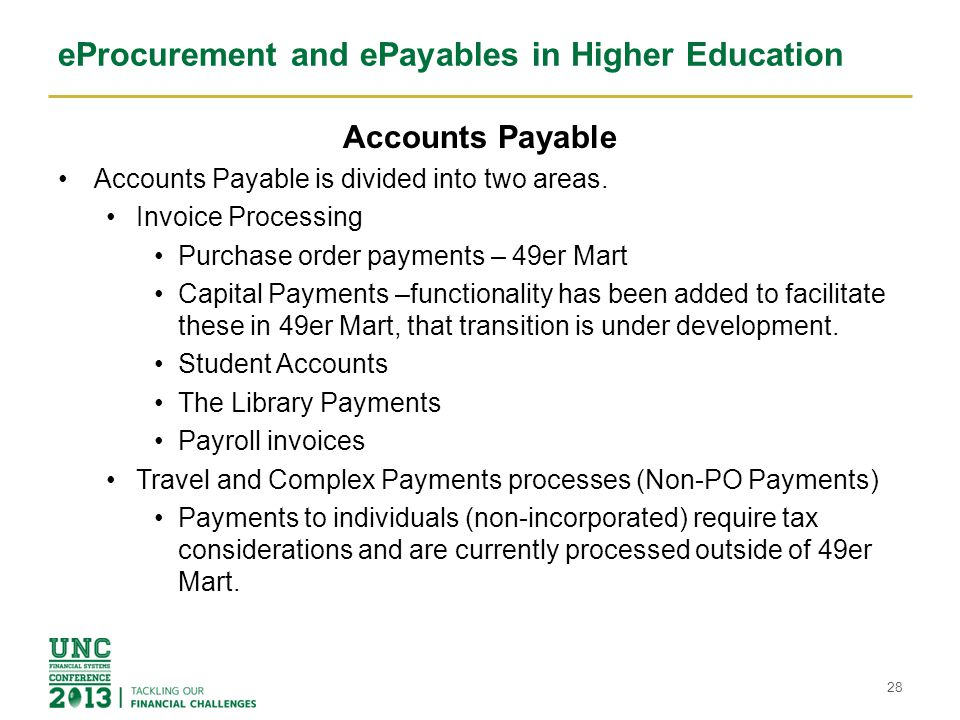 eProcurement and ePayables in Higher Education ePayables Has Improved Efficiencies FY2010 – Accounts Payable touched all invoices.