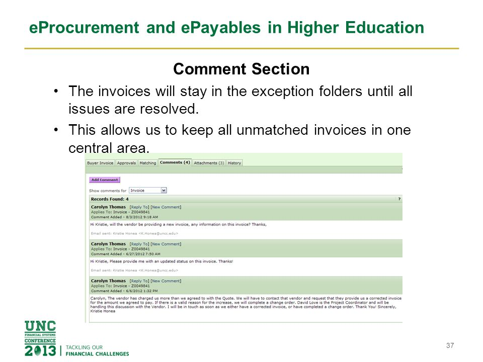 eProcurement and ePayables in Higher Education Invoice Error Queue Integrating a matched and approved invoice to the ERP is an automatic process (this is configurable) and may result in transmission errors.