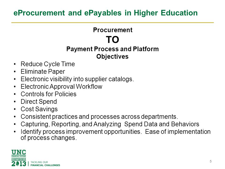 eProcurement and ePayables in Higher Education Procurement TO Payment Process and Platform Objectives Reduce Cycle Time Eliminate Paper Electronic vis