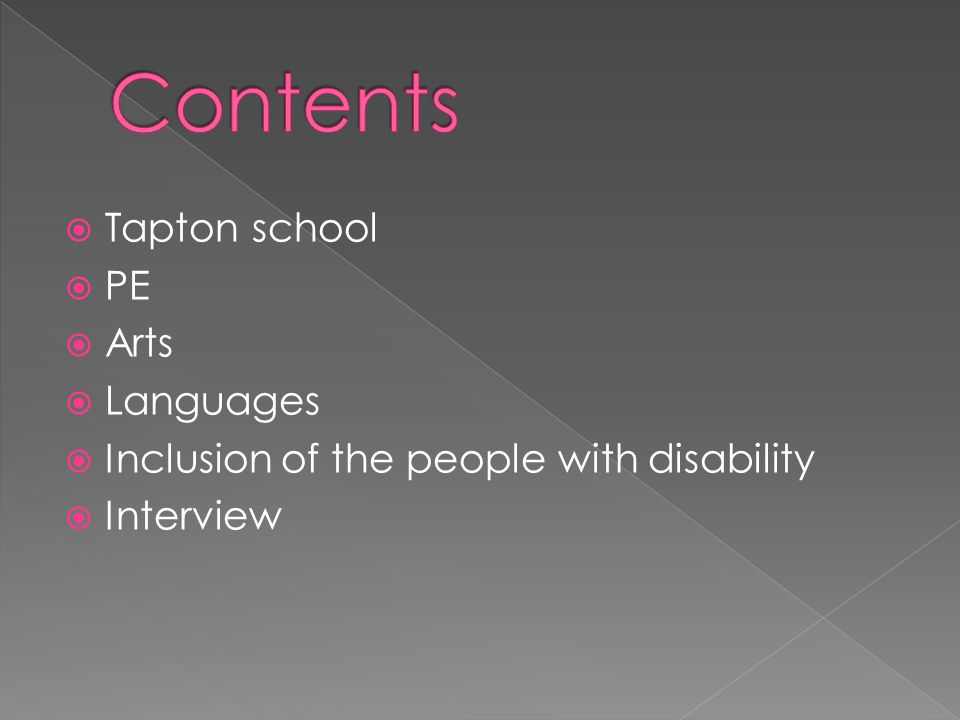  Tapton school  PE  Arts  Languages  Inclusion of the people with disability  Interview