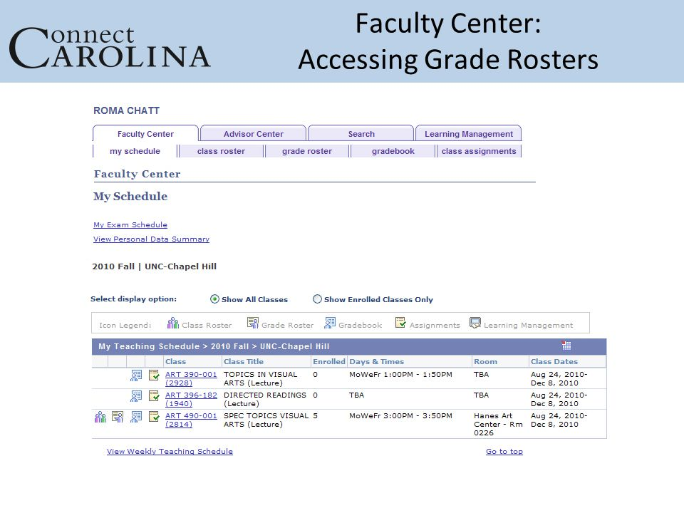 Faculty Center: Accessing Grade Rosters Enter screenshots