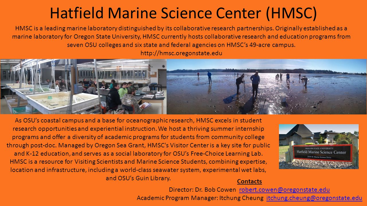 Hatfield Marine Science Center (HMSC) HMSC is a leading marine laboratory distinguished by its collaborative research partnerships. Originally establi