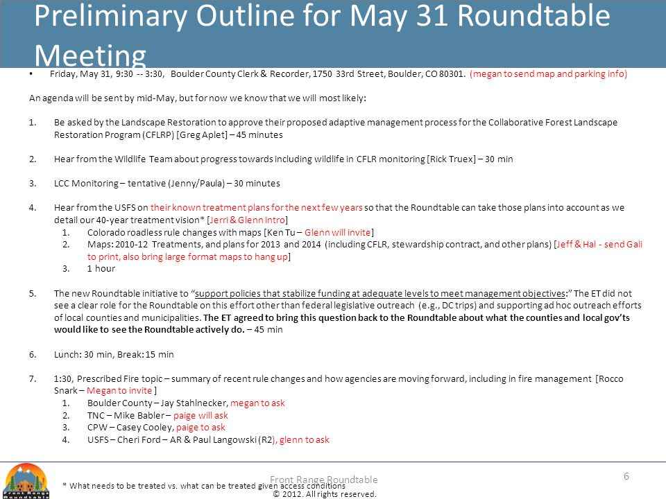 © 2012. All rights reserved. Front Range Roundtable Preliminary Outline for May 31 Roundtable Meeting 6 Friday, May 31, 9:30 -- 3:30, Boulder County C