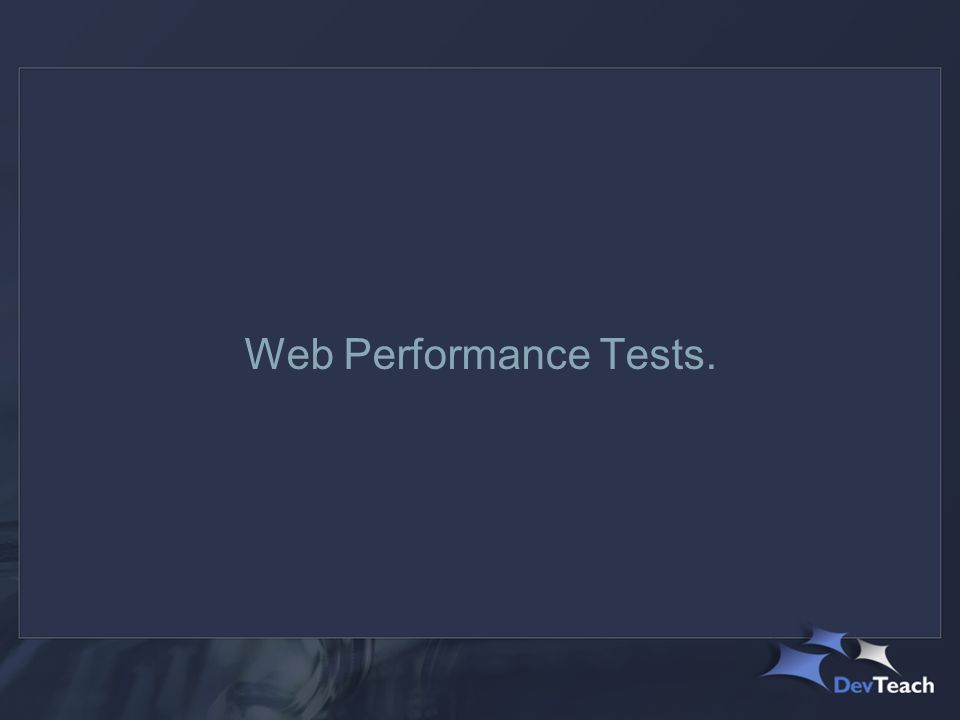 Web Performance Tests.