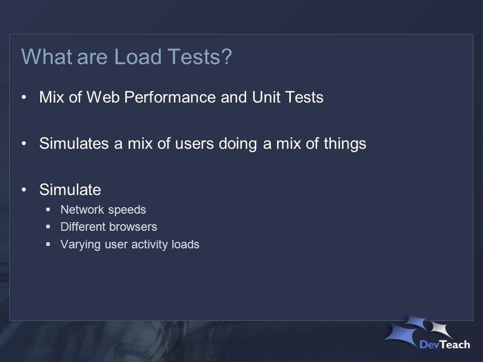 What are Load Tests.
