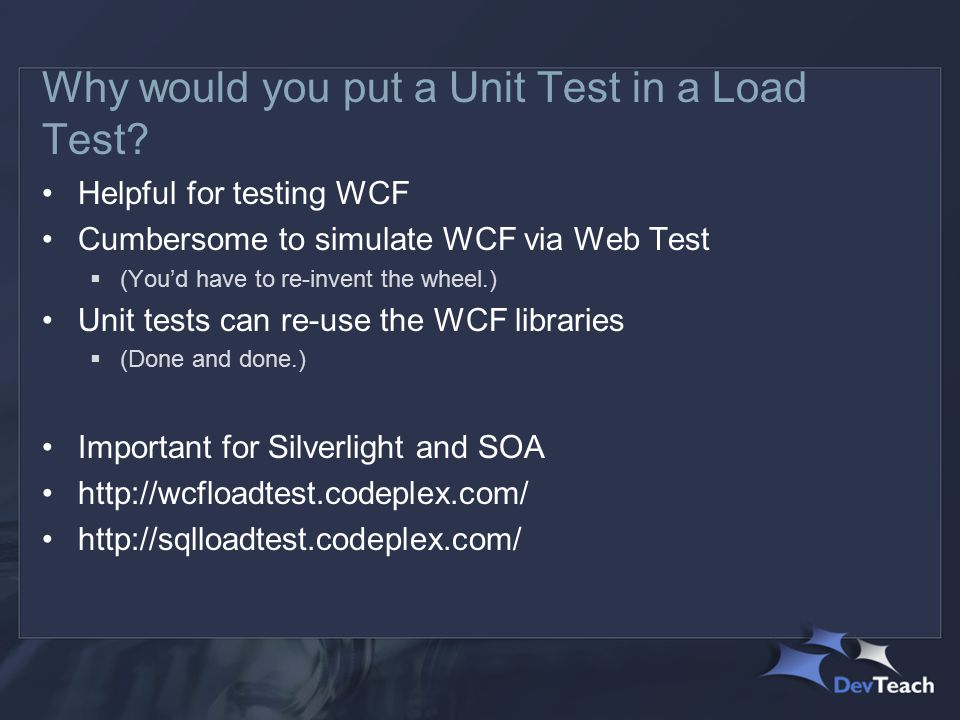 Why would you put a Unit Test in a Load Test.