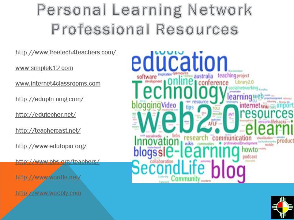 http://www.freetech4teachers.com/ www.simplek12.com www.internet4classrooms.com http://edupln.ning.com/ http://edutecher.net/ http://teachercast.net/
