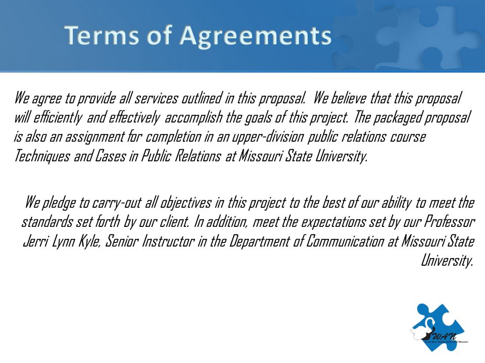 We agree to provide all services outlined in this proposal.