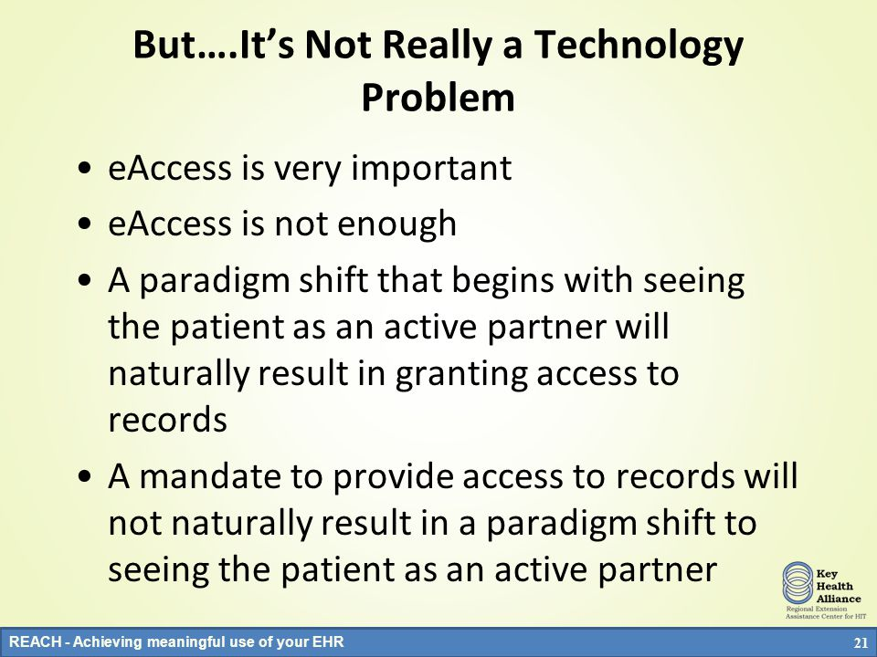 REACH - Achieving meaningful use of your EHR Q and A on 2014 Mandate If a patient has been given the option of accessing a portal and has been given information about how to set up a portal but chooses not to set up a portal (does not provide email address or does not complete any validation steps or does not provide online permission etc) can this patient be included in the numerator.