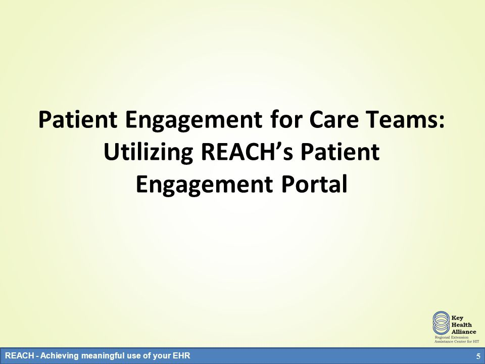 Objectives Understand drivers for patient engagement Gain knowledge from leading voices in the Patient Engagement Movement Understand how care teams can use the toolkit to: –Get motivated –Get informed –Get going 4