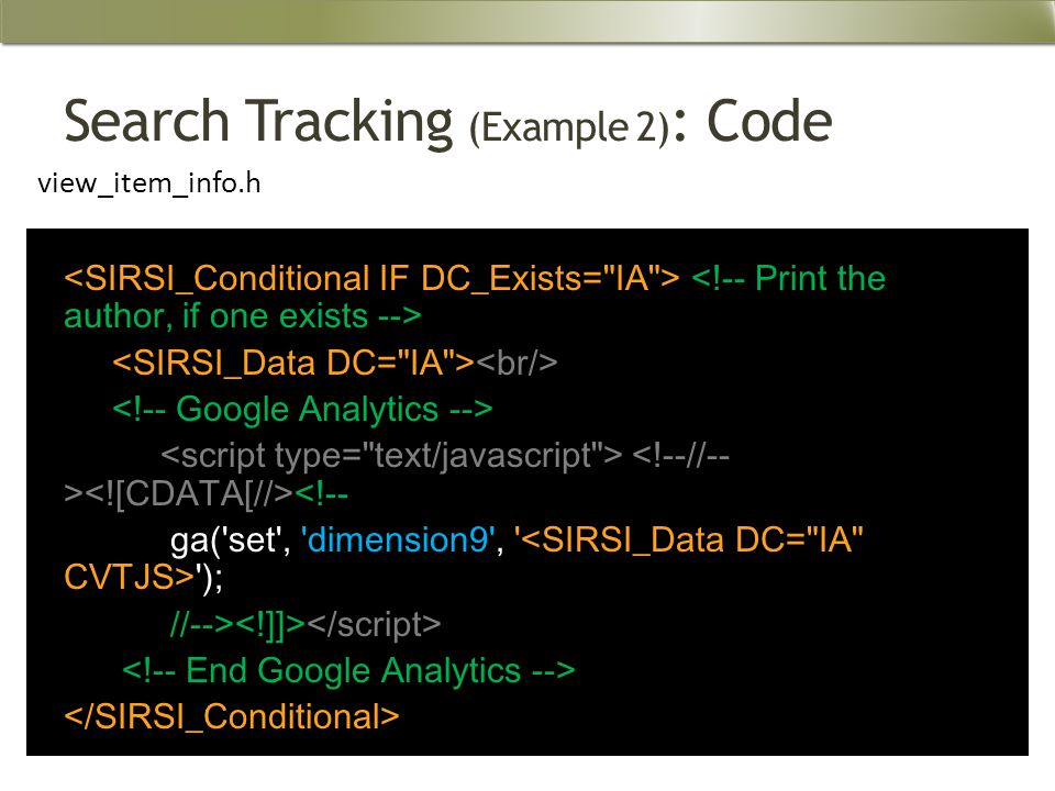 Search Tracking (Example 2) : Code <!-- ga( set , dimension9 , ); //--> view_item_info.h