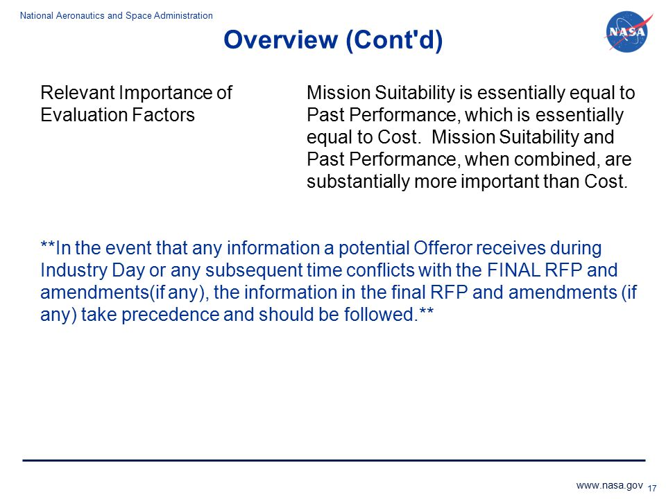National Aeronautics and Space Administration www.nasa.gov 17 Overview (Cont'd) Relevant Importance ofMission Suitability is essentially equal to Eval