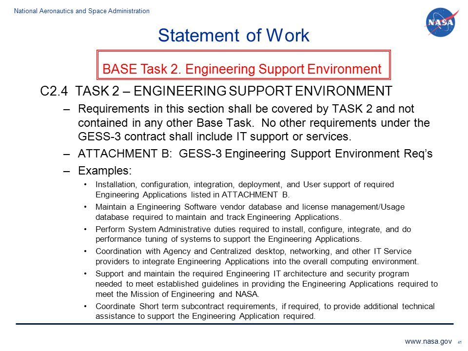 National Aeronautics and Space Administration www.nasa.gov 41 Statement of Work C2.4 TASK 2 – ENGINEERING SUPPORT ENVIRONMENT –Requirements in this se