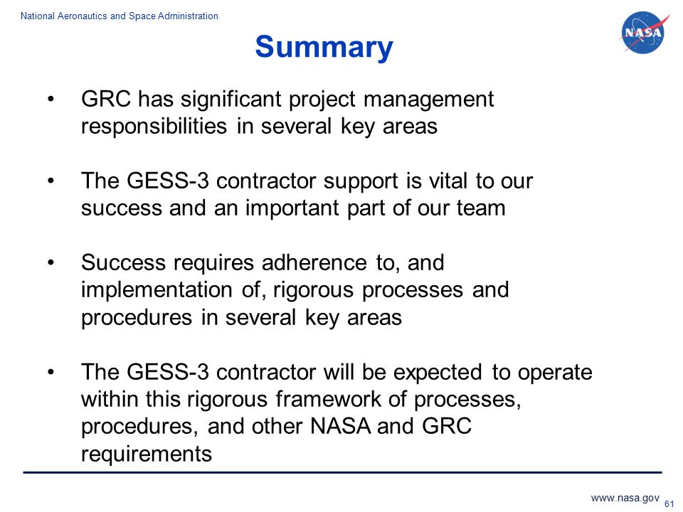 National Aeronautics and Space Administration www.nasa.gov Summary GRC has significant project management responsibilities in several key areas The GE