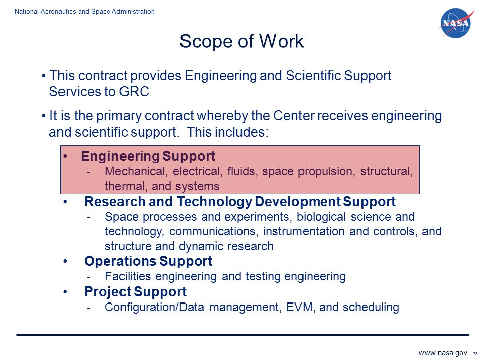 National Aeronautics and Space Administration www.nasa.gov 78 Scope of Work This contract provides Engineering and Scientific Support Services to GRC