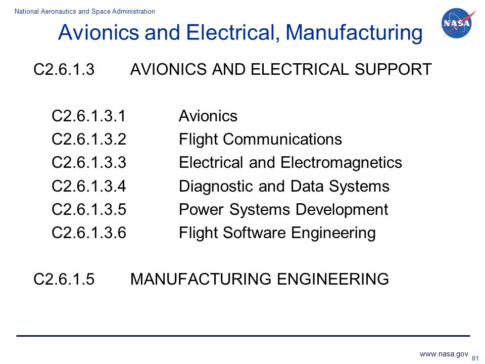 National Aeronautics and Space Administration www.nasa.gov Avionics and Electrical, Manufacturing 81 C2.6.1.3 AVIONICS AND ELECTRICAL SUPPORT C2.6.1.3