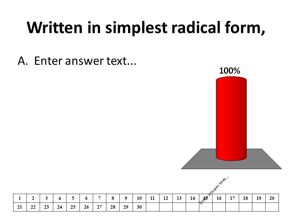 Written in simplest radical form, A.Enter answer text...