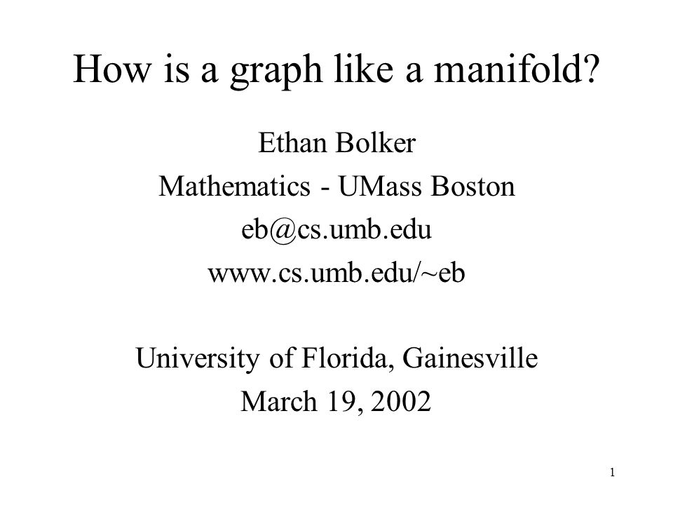 1 How is a graph like a manifold.