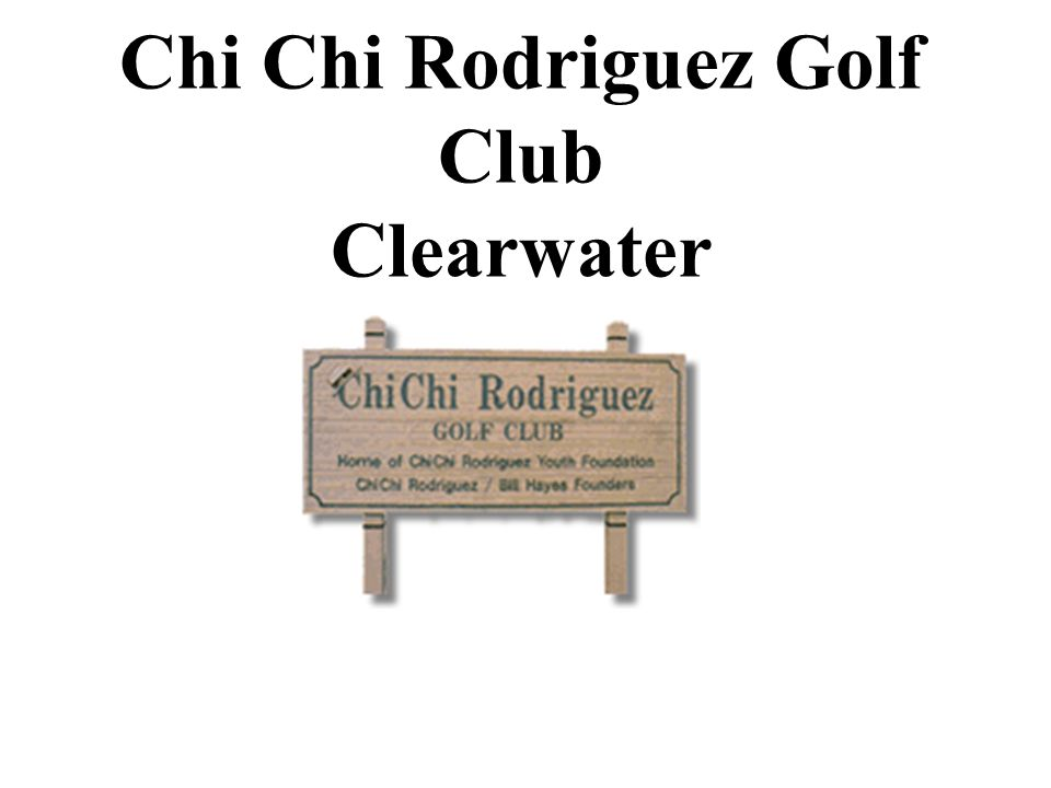 Chi Chi Rodriguez Golf Club Clearwater