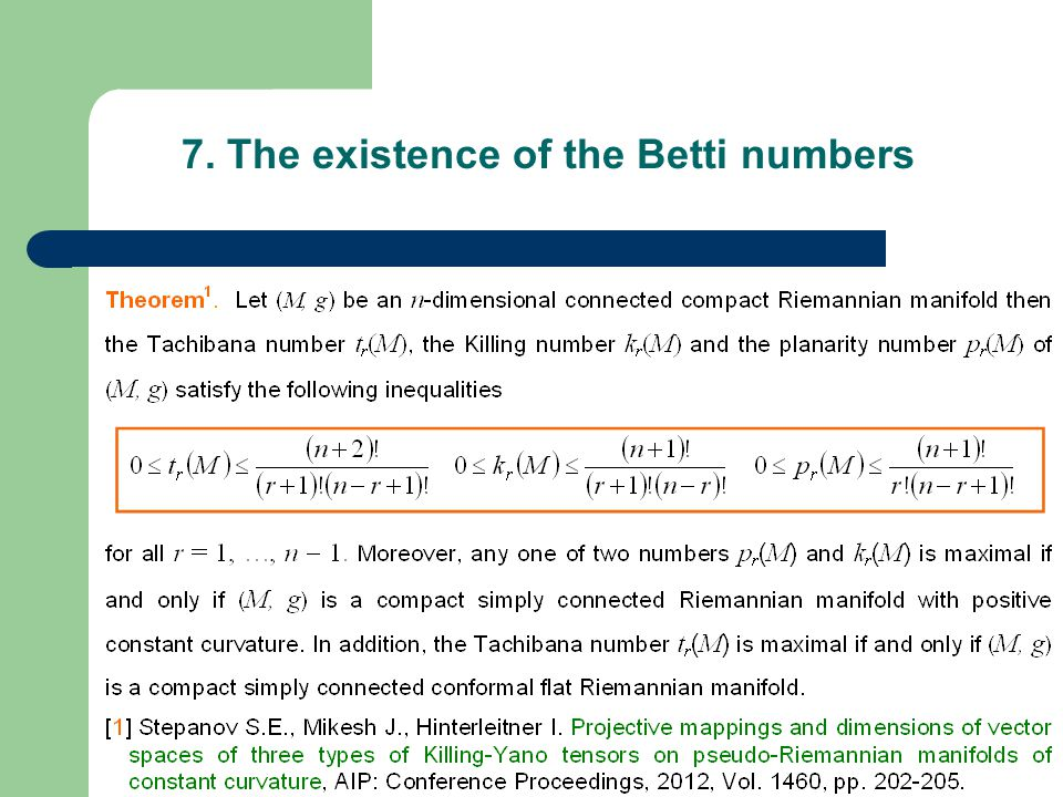 7. The existence of the Betti numbers