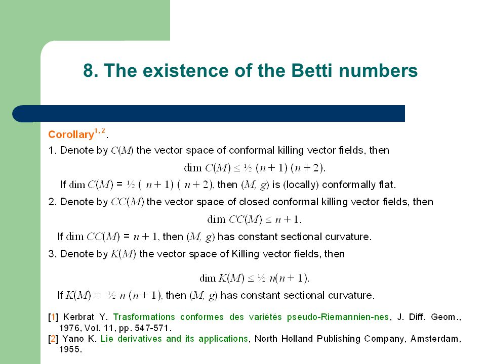 8. The existence of the Betti numbers