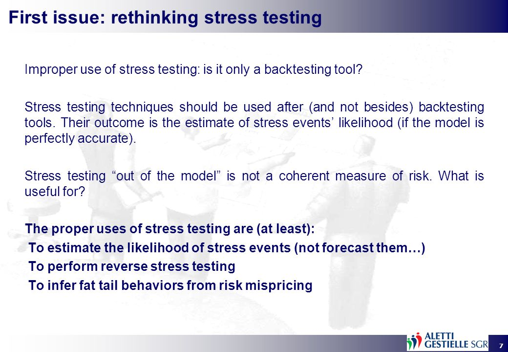 7 Improper use of stress testing: is it only a backtesting tool.