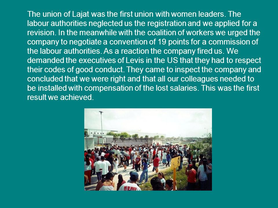 The union of Lajat was the first union with women leaders.