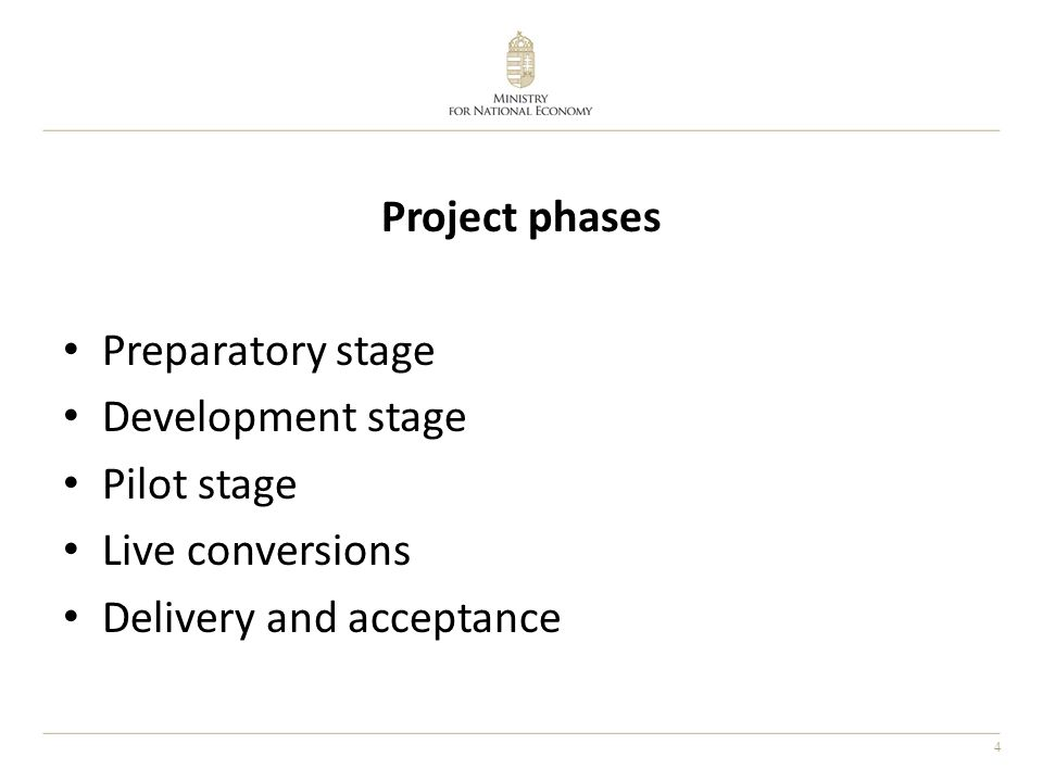 4 Project phases Preparatory stage Development stage Pilot stage Live conversions Delivery and acceptance