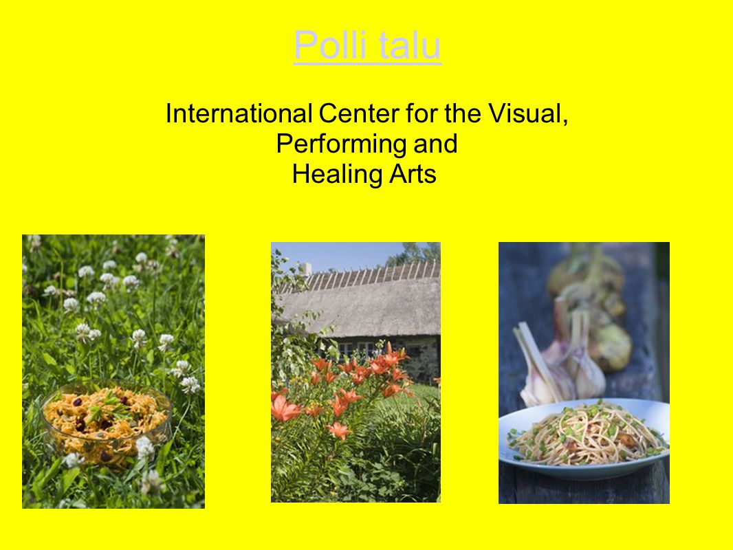 Polli talu Polli talu International Center for the Visual, Performing and Healing Arts