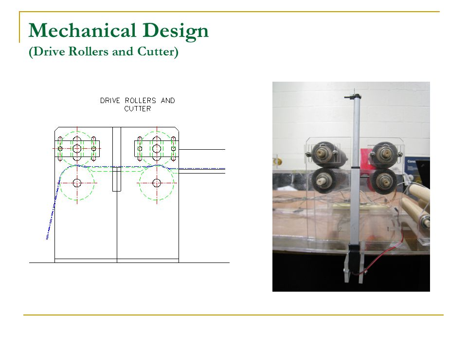 Mechanical Design (Drive Rollers and Cutter)