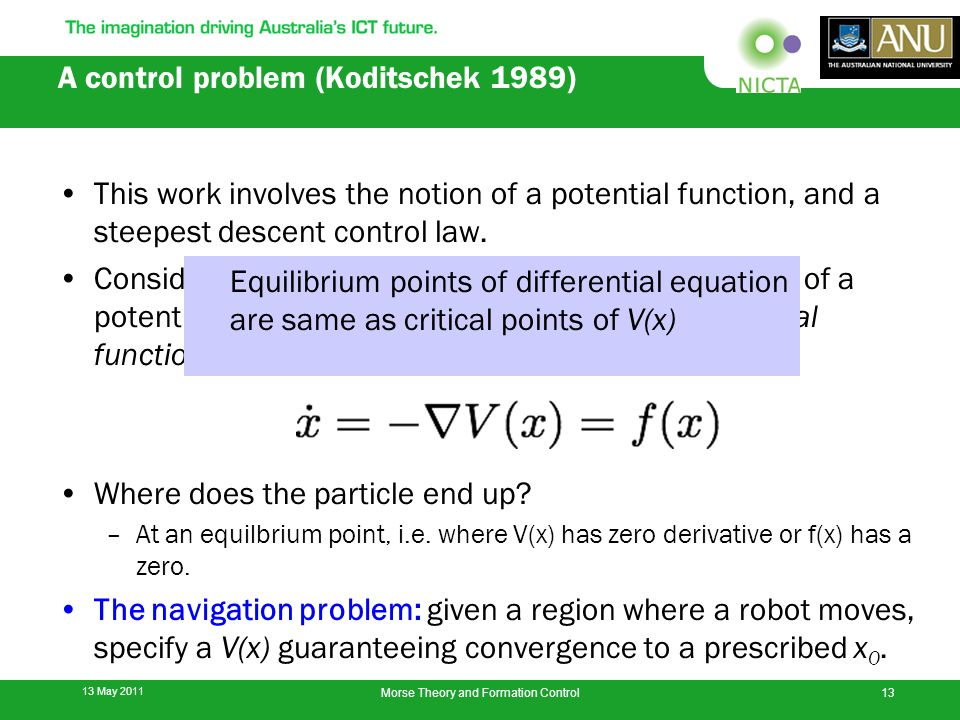 A control problem (Koditschek 1989) This work involves the notion of a potential function, and a steepest descent control law.