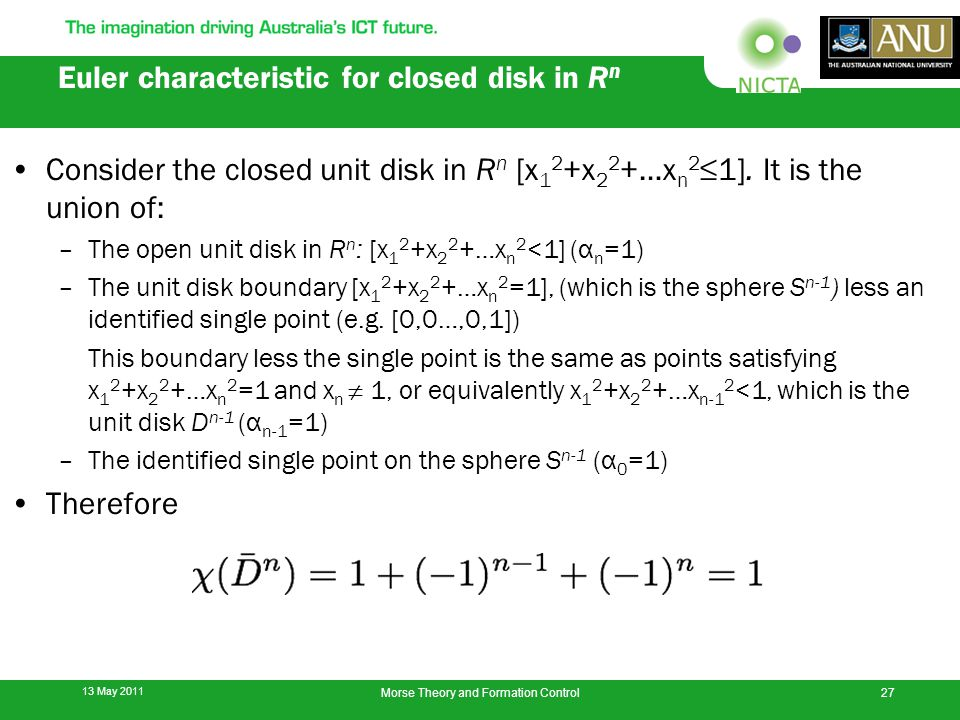 Euler characteristic for closed disk in R n Consider the closed unit disk in R n [x 1 2 +x 2 2 +…x n 2 ≤1].