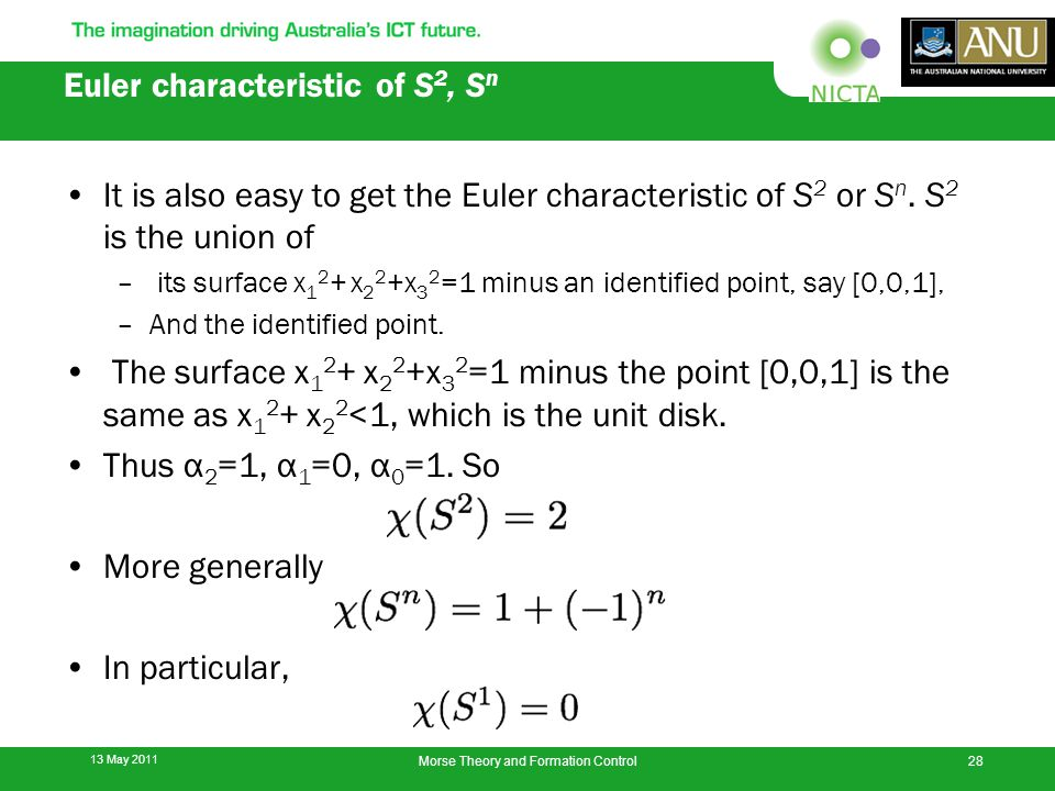 Euler characteristic of S 2, S n It is also easy to get the Euler characteristic of S 2 or S n.