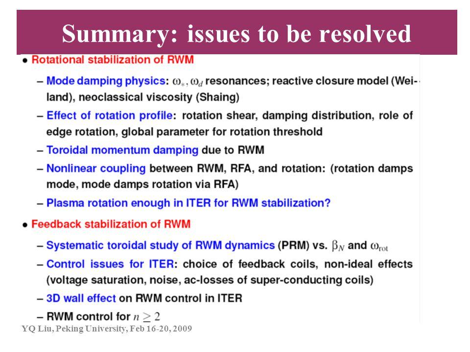 YQ Liu, Peking University, Feb 16-20, 2009 Summary: issues to be resolved