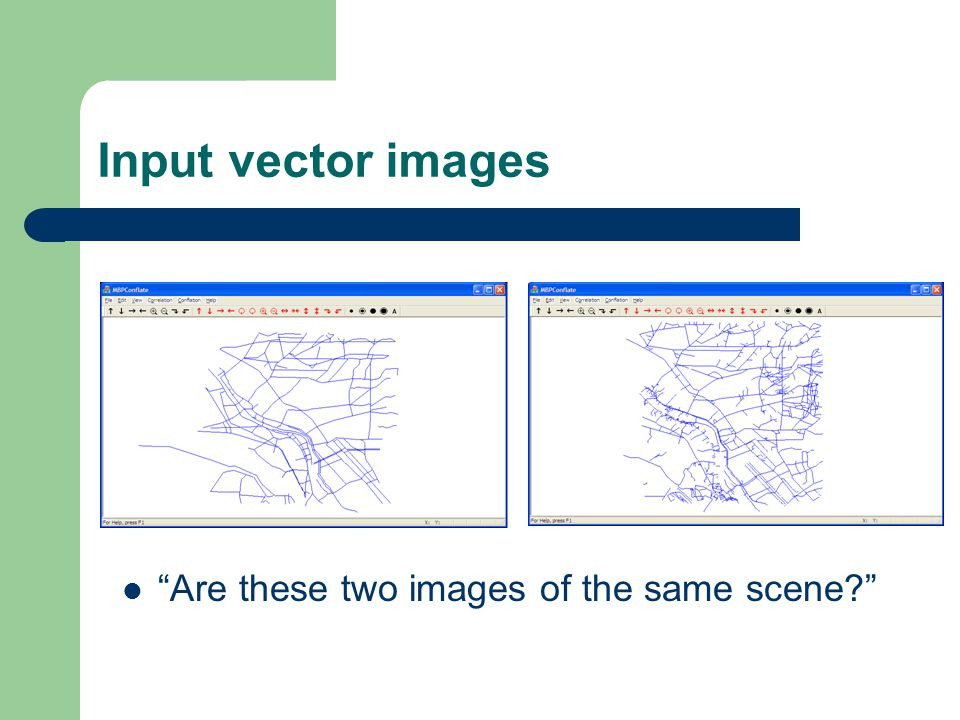 Input vector images Are these two images of the same scene