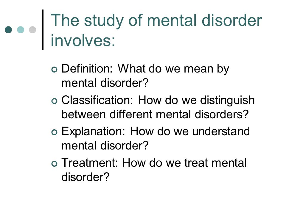 Mental disorder as norm or value violation Problems: What if violation is result of external circumstances Such a criteria can seem too arbitrary and open to abuse