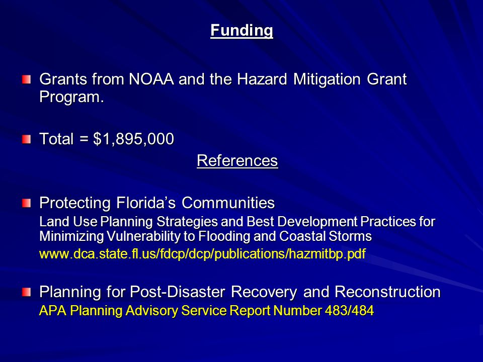 Funding Grants from NOAA and the Hazard Mitigation Grant Program.